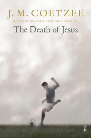 The Death of Jesus by J  M  Coetzee