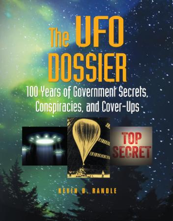The UFO Dossier 100 Years of Government Secrets, Conspiracies, and Cover Ups