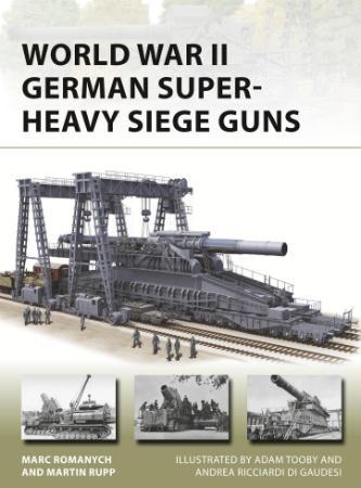 World War II German Super-Heavy Siege Guns (Osprey New Vangu