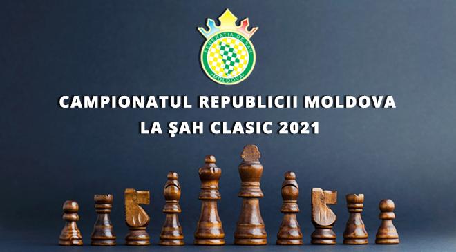 CAMPIONATUL REPUBLICII MOLDOVA LA ŞAH CLASIC 2021
