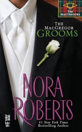 Nora Roberts   [MacGregors 10]   The MacGregor Grooms