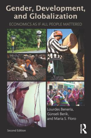 Gender, development, and globalization economics as if all people mattered by Bene...
