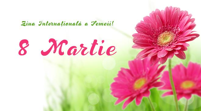 Ziua Internationala a Femeii — 8 Martie!