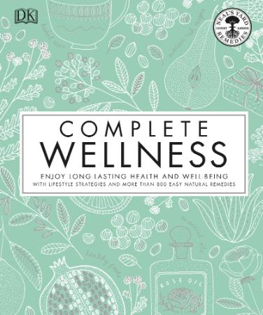 Neal's Yard Remedies Complete Wellness - Enjoy Long-lasting Health and Wellbeing w...
