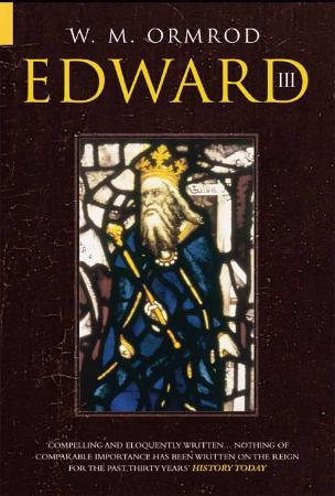W  Mark Ormrod - Edward III (The English Monarchs) (2011)