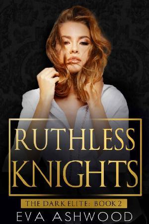 Ruthless Knights  A Dark Mafia   Eva Ashwood