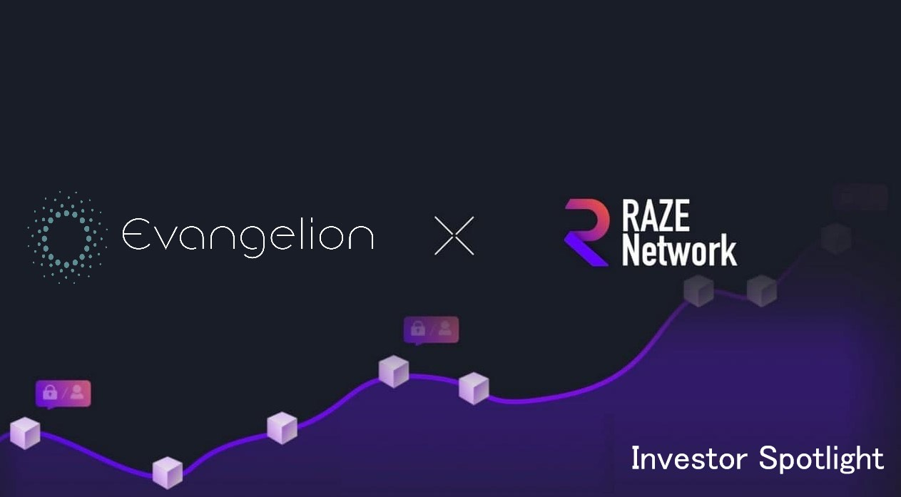 Evangelion Capital Invests in Raze Network, Capping off a 500x Oversubscribed Fundraising Round