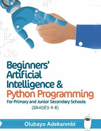 Beginners' Artificial Intelligence and Python Programming -
