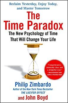 The Time Paradox - The New Psychology of Time That Will Chan