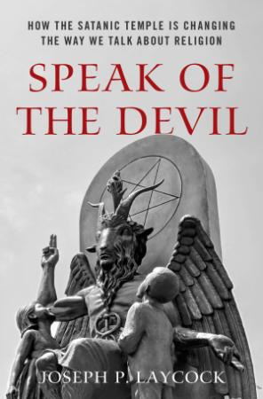 Speak of the Devil   How The Satanic Temple is Changing the Way We Talk about Reli...