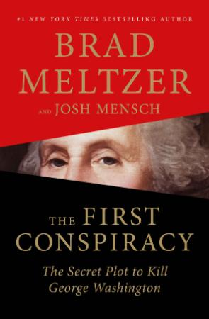 The First Conspiracy - The Secret Plot to Kill George Washington