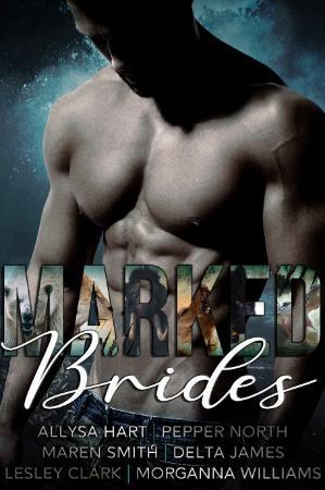 Marked Brides  Six Alpha Shifter Romances - Maren Smith