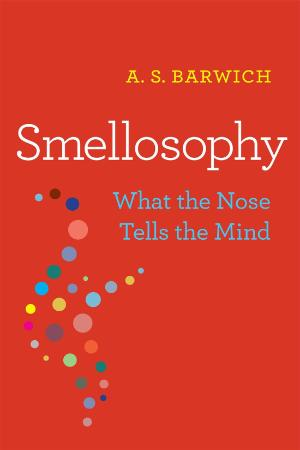Smellosophy - What the Nose Tells the Mind