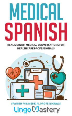 Medical Spanish - Real Spanish Medical Conversations for Healthcare Professionals