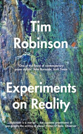 Experiments on Reality By Tim Robinson