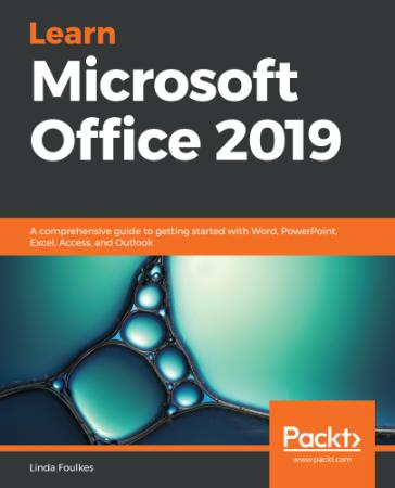 Learn Microsoft Office 2019 - A comprehensive guide