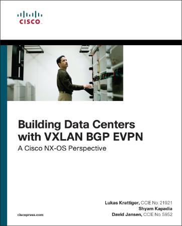 Building Data Centers with VXLAN BGP EVPN A Cisco NX OS Perspective