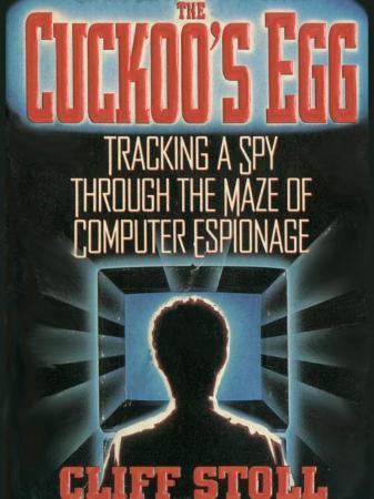 The Cuckoo's Egg Tracking a Spy Through the Maze of Computer Espionage