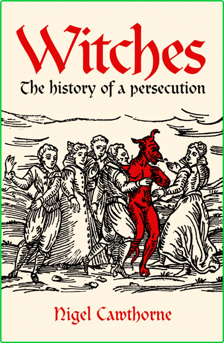 Witches - The History of A Persecution