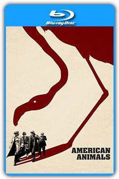 American Animals (2018) 720p, 1080p BluRay [MEGA]
