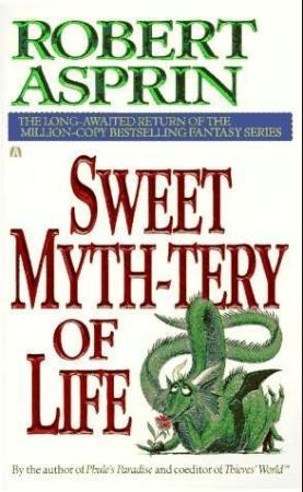 Sweet Myth Tery of Life   Robert Asprin