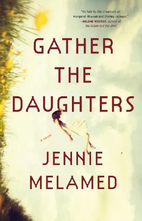 Gather the Daughters   Jennie Melamed
