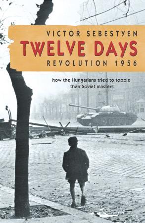 Twelve Days  Revolution 1956