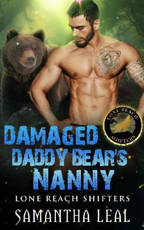 Damaged Daddy Bears Nanny  - Samantha Leal