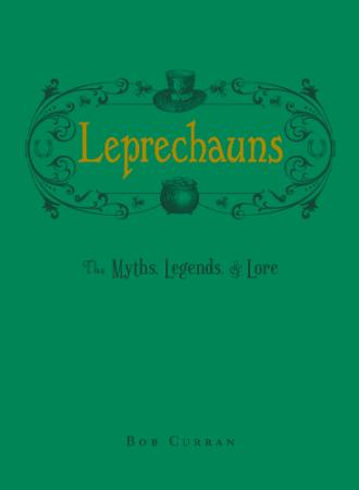 Leprechauns   The Myths, Legends, & Lore