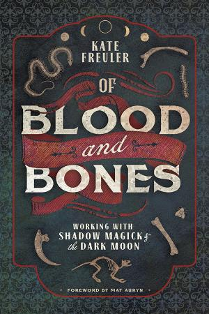 Of Blood and Bones - Working with Shadow Magick & the Dark M