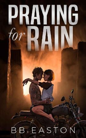 Praying for Rain - BB Easton