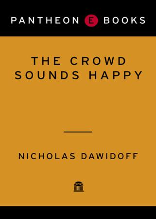 The Crowd Sounds Happy A Story of Love and Madness in an American Family