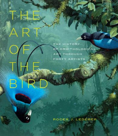 The Art of the Bird - The History of Ornithological Art thro