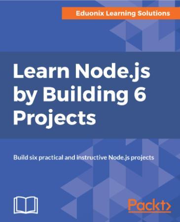 LEARN NODEJS BY BUILDING 6 PROJECTS