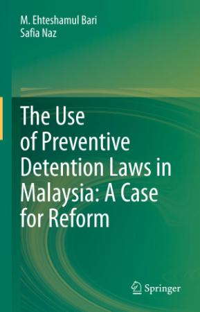 The Use of Preventive Detention Laws in Malaysia - A Case fo