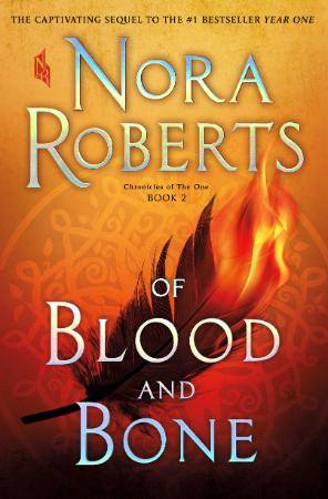 Nora Roberts - [Chronicles of The One 02] - Of Blood and Bon