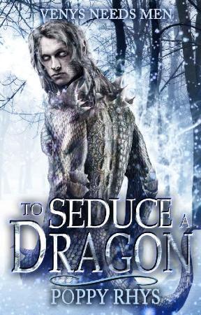 To Seduce a Dragon  Poppy Rhys