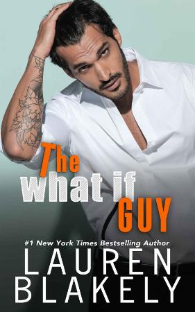 The What If Guy (The Guys Who Got Away Boo - Lauren Blakely