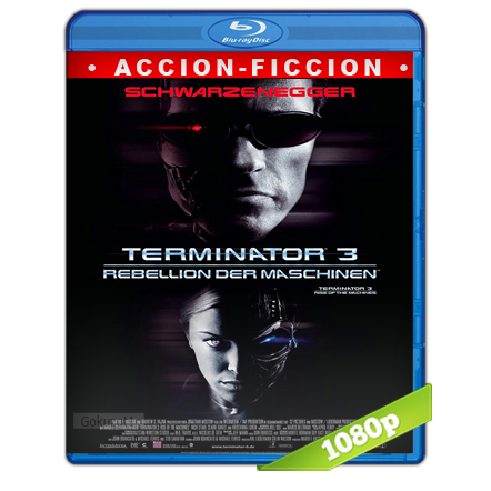 El Exterminador 3 La Rebelion De Las Maquinas (2003) BRRip Full 1080p Audio Trial Latino-Castellano-Ingles 5.1