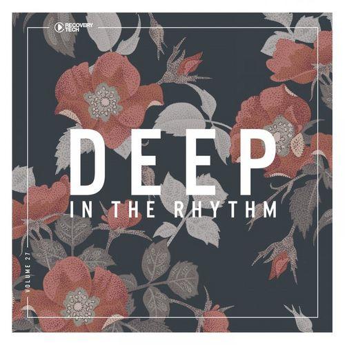 VA - Deep In The Rhythm Vol 27 (2019)