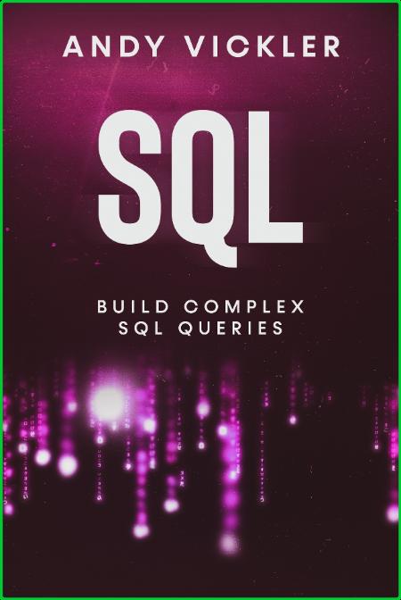 SQL - Build Complex SQL Queries