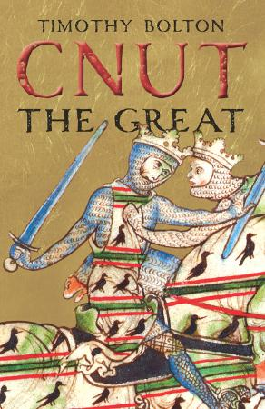 Timothy Bolton - Cnut the Great (The English Monarchs)