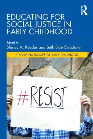 Educating for Social Justice in Early Childhood (Changing Images of Early Childhood)