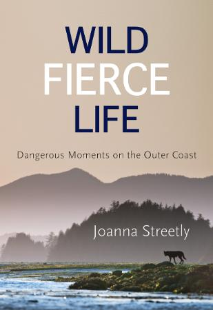 Wild Fierce Life Dangerous Moments on the Outer Coast