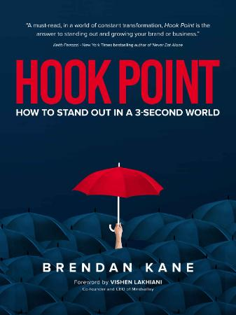 Hook Point  How to Stand Out in a 3-Second World by Brendan Kane