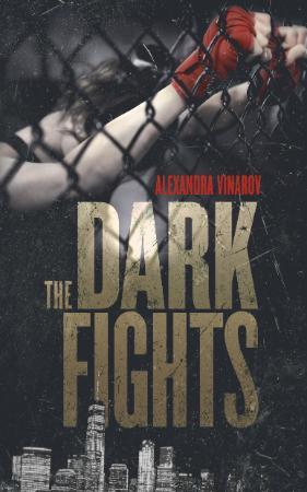 The Dark Fights by Alexandra Vinarov