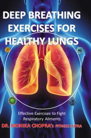 Deep Breathing Exercises For Healthy Lungs - Effective Exercises to Fight Respirat...