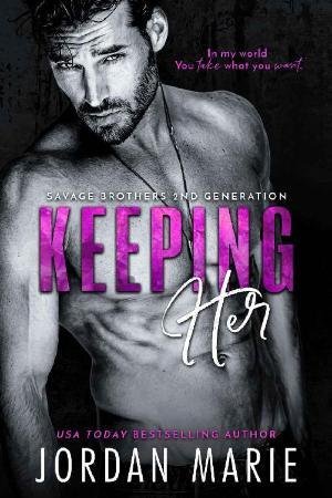 Keeping Her (Savage Brothers Se - Jordan Marie