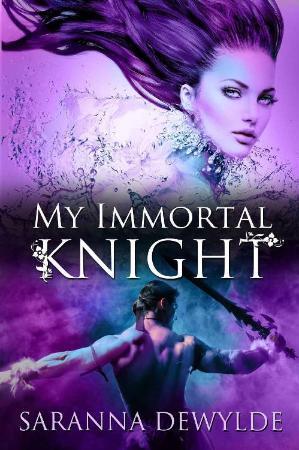 My Immortal Knight - Saranna DeWylde