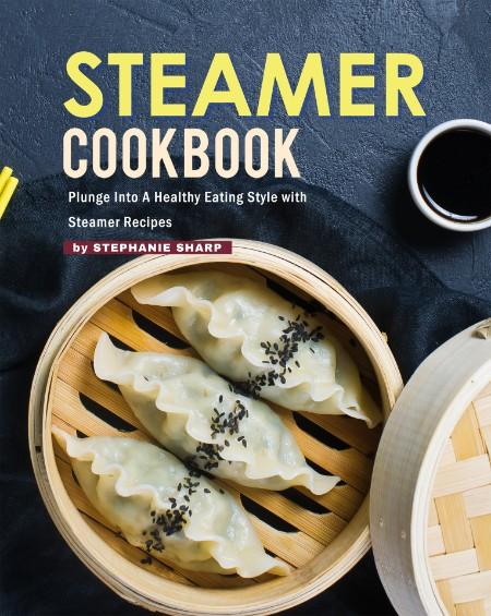 Steamer Cookbook by Stephanie Sharp